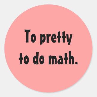 To pretty to do math stickers