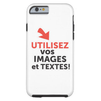To print your designs in line DIY in French Tough iPhone 6 Case