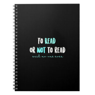 To Read or Not to Read... Notebooks