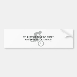 To Ride Or Not To Ride-Mt. Biking Bumper Sticker