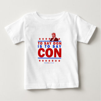 To Say Don is To Say Con Baby T-Shirt