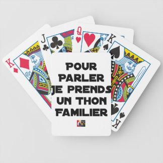TO SPEAK I TAKE A FAMILIAR TUNA BICYCLE PLAYING CARDS