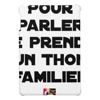 TO SPEAK I TAKE A FAMILIAR TUNA iPad MINI COVER