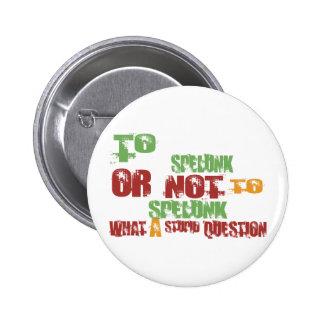 To Spelunk 6 Cm Round Badge