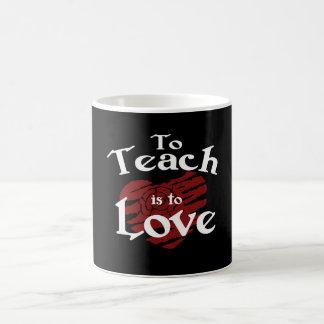 To Teach Is To Love Coffee Mug
