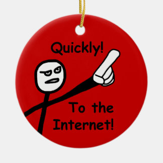 To the Internet 2 Ceramic Ornament