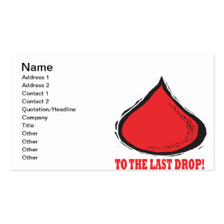 To The Last Drop Business Card Templates
