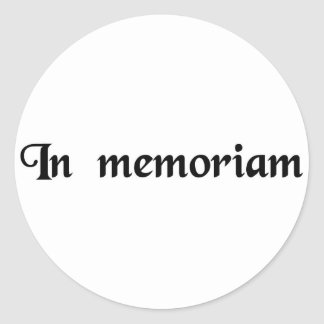 To the memory of... classic round sticker