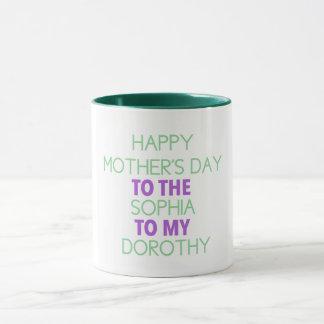 To the Sophia to my Dorothy Mug