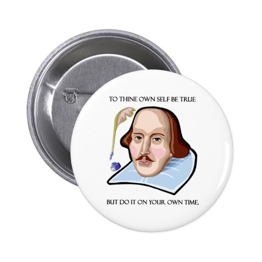 to-thine-own-self-be-true-but 6 cm round badge