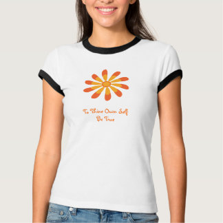 To Thine Own Self Be True Retro Flower Tee Shirt