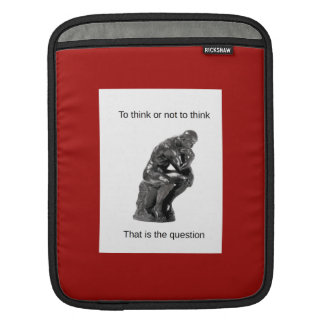 To think or not to think. That is the question. iPad Sleeve