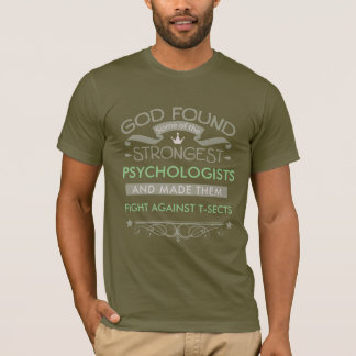 To to Z God found strongest psychologists T-Shirt