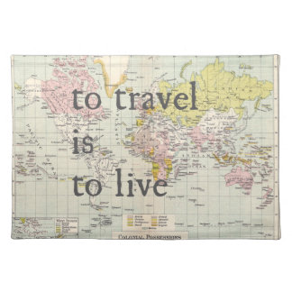 To Travel is to Live Placemat