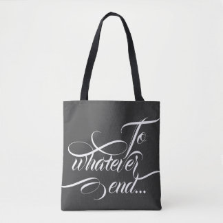 To whatever end fireheart tote bag