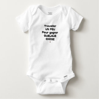 To work A little to gain Something Baby Onesie