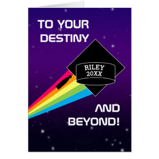 To Your Destiny and Beyond Graduation Card