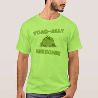 Toad-ally Awesome T-Shirt