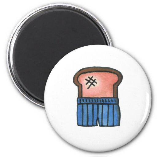Toast in Boxers Fridge Magnet