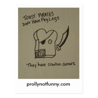 Toast Pirates Don't Have Peg Legs Postcard