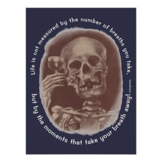 Toasting Skeleton Anonymous Life is not measured Poster