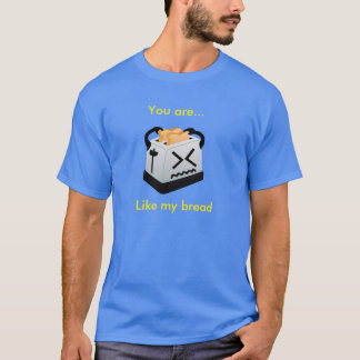 Toasting/Toaster T-Shirt