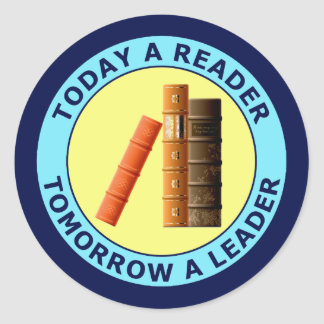 TODAY A READER TOMORROW A LEADER ROUND STICKER