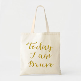 Today I Am Brave Quote Faux Gold Glitter Bling Tote Bag