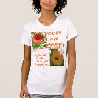 Today I am Happy T-Shirt