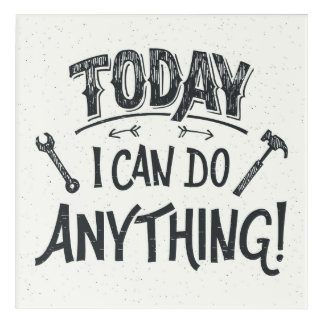 Today I Can Do Anything Acrylic Wall Art