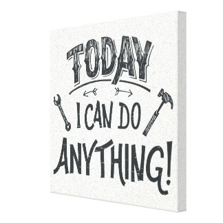 Today I Can Do Anything Canvas Prints
