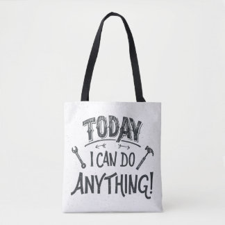 Today I Can Do Anything Tote Bag