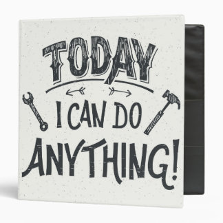 Today I Can Do Anything Vinyl Binder