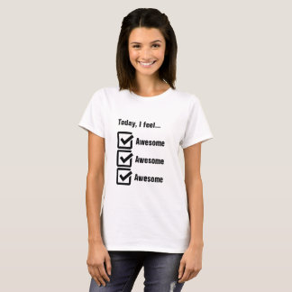 Today, I Feel Awesome Checklist T-Shirt