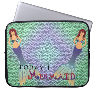 Today I Mermaid Laptop Sleeve