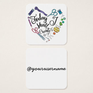 Today I Shall Create Square Card