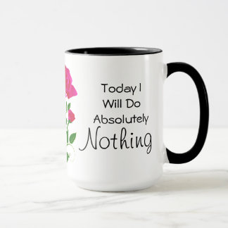 Today I Will do Absolutely Nothing Mug