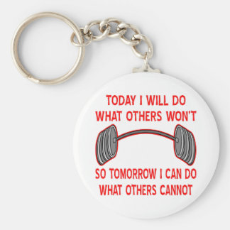Today I Will Do What Others Won't So Tomorrow I Basic Round Button Key Ring