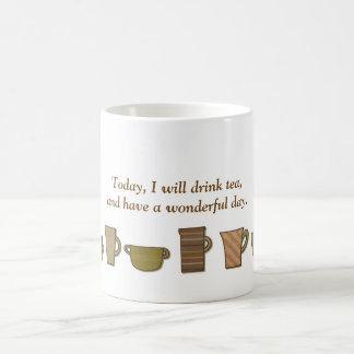 Today I will drink tea... Coffee Mug