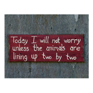 """""""Today I Will Not Worry"""" Sign Postcard"""