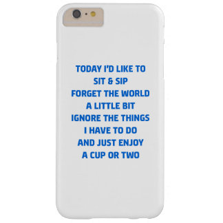 today i'd like to sit & sip barely there iPhone 6 plus case