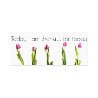 Today in am thankful traveled today canvas print