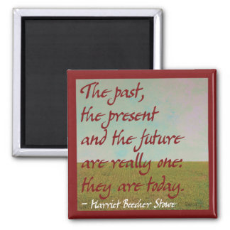 Today - Inspirational Quote Magnet