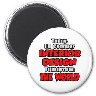 Today Interior Design...Tomorrow Magnet