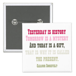 Today is a Gift Pinback Buttons
