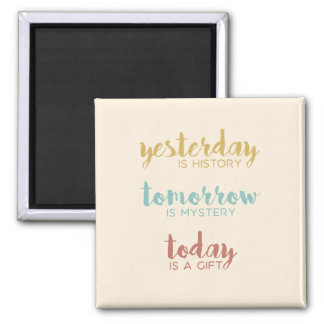 Today is a Gift Magnet