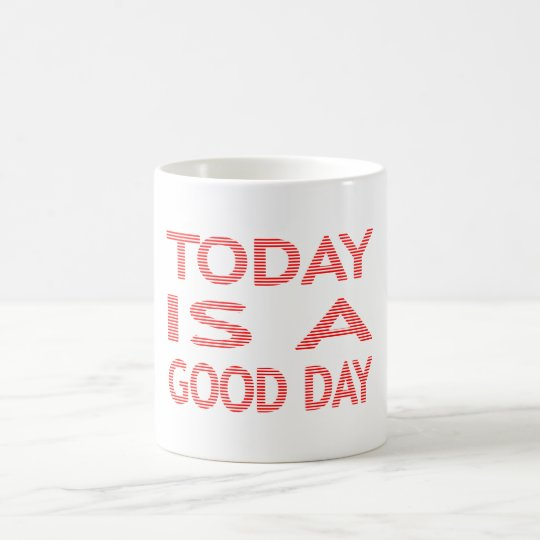 Today is a good day - strips - red and white. coffee mug