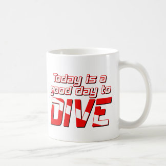 Today is a Good Day to Dive Mugs