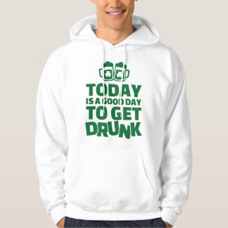 Today is a good day to get drunk hoodie