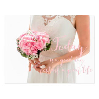 Today is a good day to start a great life- Wedding Postcard